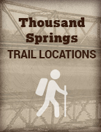 Thousand-Springs-Trail-Locations